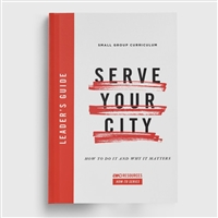 Serve Your City Small Group Leader's Guide