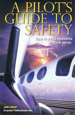 B-AGP-120, A Pilot'S Guide To Safety- Lowery