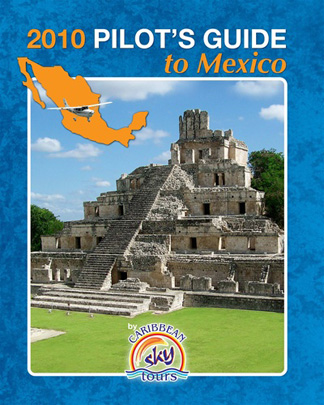 2010 Pilot's Guide to Mexico