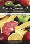 Pressing Forward - On the Path to Health and Healing