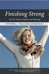 Finishing Strong - On the Path of Health and Healing