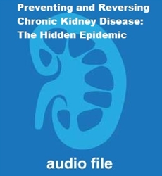 Preventing and Reversing Chronic Kidney Disese