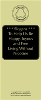 Slogans to Help Us Be Happy, Joyous and Free Living without Nicotine