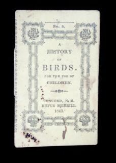 A History of Birds. For the Use of Children, yellow.   Rufus Merrill Concord, NH 1843