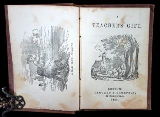 A Teacher's Gift.  Asa Bullard Taggard & Thompson Boston 1863