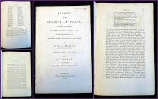 Rufus P. Stebbins Address of the Subject of Peace, Delivered at the Odeon, On Sabbath Evening, February 7, 1836. On the Anniversary of the Bowdoin Street Young Men's Peace Society. William Peirce.Boston, MA.1936