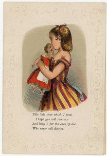 Valentine Greeting  from Pretty Young Girl reminiscent of a Paper Doll Holding a Doll No.2. [McLoughlin Bros.].New York, NY.1870s