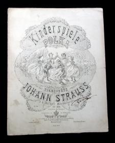 Johann Strauss Kinderspiele Polka Française, für das Pianoforte, op. 304 [Children's Games, French Polka for the Pianoforte]. Wien, C. A. Spina..1866