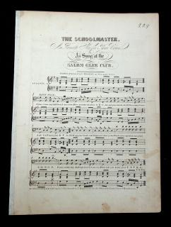 The Schoolmaster, a Favorite Glee for Three Voices, As sung at the Salem Glee Club. C Bradlee.Boston.1834