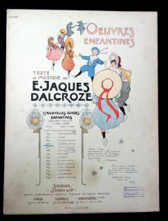 Emile Jaques-Dalcroze Oeuvres Enfantines: 15 Nouvelles Rondes Enfantines, Op 37 [Children's Work: 15 New Children's Rounds, Op 37]. Sandoz, Jobin and Co..Paris, France.1904