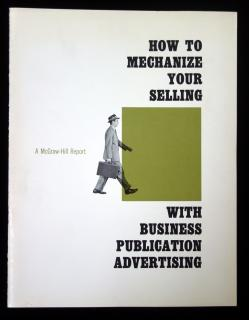How to Mechanize your Selling With Business Publication Advertising .  . McGraw Hill Publications . New York . c 1958