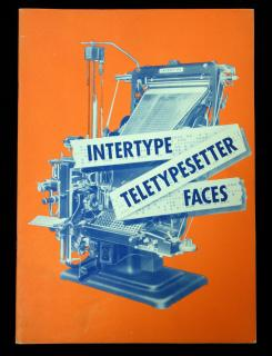 Interype Teletypesetter Faces .  . Intertype Corporation . New York . c1950s