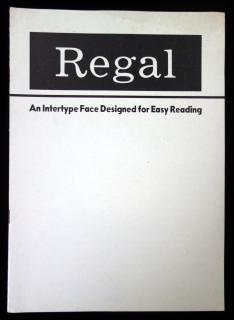 Regal: An Intertype Face Designed For Easy Reading .  . Intertype Corporation . New York . c1950s