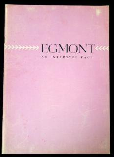 Egmont: An Interype Face .  . Intertype Corporation . New York . c1950s
