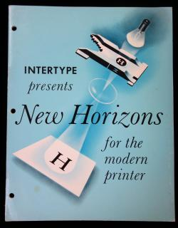 Intertype Presents New Horizons for the Modern Printer .  . Intertype Corporation . New York . 1950