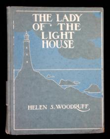 The Lady of the Light House.  Helen S. Woodruff George H. Doran Co. New York 1913