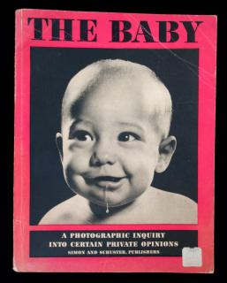 The Baby: A Photographic Inquiry into Certain Private Opinions. Simon and Schuster. New York. 1950