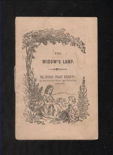Religious Tract Society. The Widow's Lamp. Reed & Pardon, Printers.London.1840