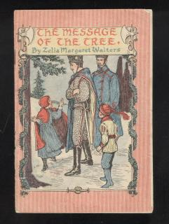 Zelia Margaret Walters The Message of the Tree . David C. Cook Publishing Co..Elgin.1916