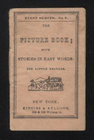 The Picture Book; with Stories in Easy Words: for Little Readers . Kiggins & Kellogg.New York.1856-1857