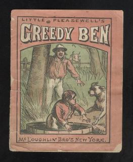 Vincent Dill Little Pleasewell's Greedy Ben. McLoughlin Brothers.New York.c1870