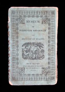 Museum of Foreign Animals or History of Beasts.   S. Babcock New Haven c. 1840