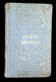T.K. Taylor. The Pocket Physician or Domestic Medical Adviser; Designed for both Married & Single; . . Boston. 1852