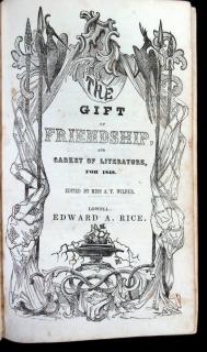 The Gift of Friendship and Casket of Literature for 1848.  A.T. Wilbur Edward A. Rice Lowell 1848
