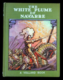 The White Plume of Navarre.  Russell Gordon Carter The P.F.Volland Co. Illinois 1928
