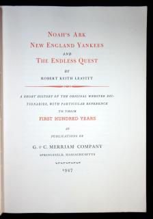 Noah's Ark New England Yankees and The Endless Quest:.  Robert Keith Leavitt G & C Merriam Co. Springfield, MA 1947