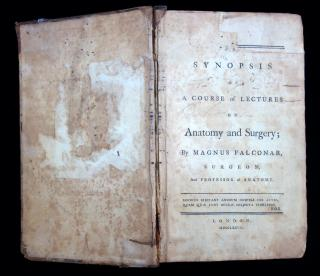 Synopsis of a Course of Lectures on Anatomy and Surgery.  Magnus Falconar  London 1777