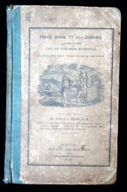 Rev. J. L. BlakeFirst Book in Astronomy, Adapted to the Use of Common Schools.Lincoln and EdmandsBoston1831