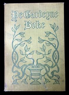 Jennie Day HainesYe Gardeyne Boke: A Collection of Quotations Instructive and Sentimental Gathered and Arranged by Jennie Day HainesPaul Elder & Co.San Francisco1906