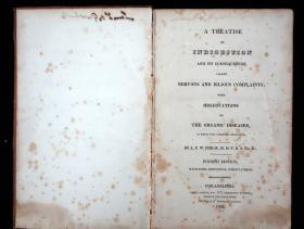 A Treatise on Indigestion and its Consequences, called Nervous and Bilious Complaints; with Observations on the Organic Diseases, in which some they sometimes terminate.  A.P.W. Philip James Crissy Philadelphia 1824