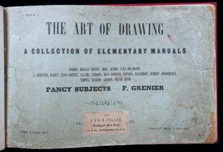 The Art of Drawing; A Collection of Elementary Manuals: Fancy Subjects-F. GrenierE. Gambart and Co.Londonn. d., ca. mid 1800