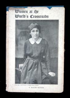 Women at the World's Crossroads.  A. Maude Royden The Woman's Press New York 1923