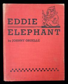Johnny GruelleEddie ElephantM.ADonohue.Chicago.1921