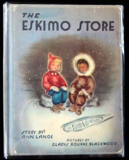 Ann Lange The Eskimo Store. wear on cover edges, slightly loose binding,  1950