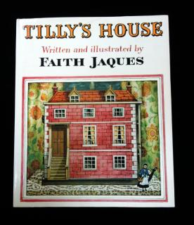 Faith Jaques Tilly's House. Margaret K. McElderry Book.New York.1979