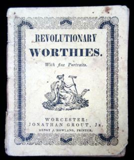 Sketches of Revolutionary Worthies with Fine Portraits. Jonathan Grout, Jr..Worchester.