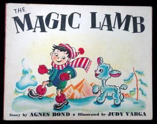 Agnes BondThe Magic LambMerry-Day House, Inc.New York.1946
