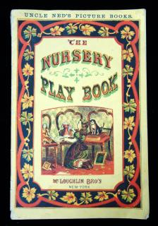 Uncle Ned's Picture BooksThe Nursery Play BookMcLoughlin Bros..New York.