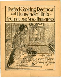 Tested Cooking Recipes and Household Hints by Cleveland News Housewives. ..c1910