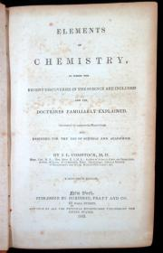 J.L. Comstock. Elements of Chemistry, In Which the Recent Discoveries in the Science are Included and its Doctrines Familiarly Explained. Robinson, Pratt, and Co..New York.1843
