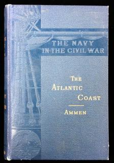 Daniel Ammen. The Atlantic Coast; The Navy in the Civil War-II.. Charles Scribner's Sons.New York.1883