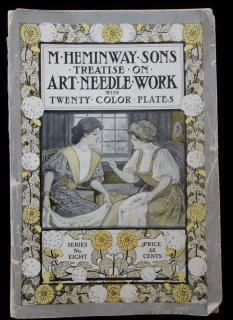 Treatise on Art Needle Work with Twenty Color Plates, Series # 8. M Heminway Sons Silk Co..New York.c1900