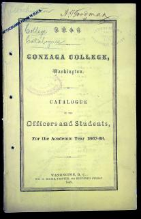 Gonzaga College, Washington: Catalogue of the Officers and Students, For the Academic Year 1867-1868 . WM. H. Moore.Washington DC.1868