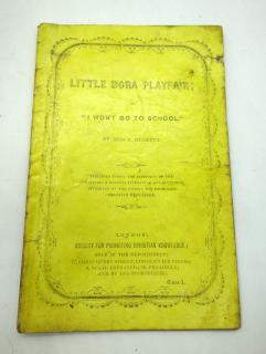 "Selina Bunbury Little Dora Playfair; or ""I Won't Go to School"". Society for Promoting Christian Knowledge, Printed By Gilbert and Rivington.London.18511869"