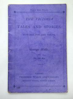 The Victoria Tales and Stories Suitable for the Young: George Mills; or, The Idle Boy. Frederick Warne and Company.London.