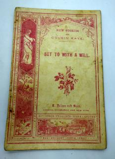 Catherine D. Bell New Stories By Cousin Kate: Set To With A Will. T. Nelson and Sons.London.1861